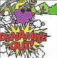 Dynamite out [DVD]