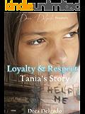 Loyalty & Respect: Tania's Story (English Edition)