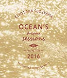 Ocean's dreams sessions~in winter 2016 【Blu-ray】