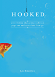 Hooked: Write Fiction That Grabs Readers at Page One & Never…