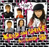 KEEP ON SMILE