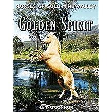Golden Spirit: Horses of Gold Mine Valley (Book 1)