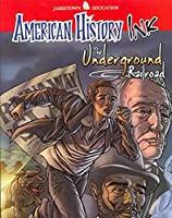 American History Ink The Underground Railroad (JT AM HIST GRAPH NOVEL SERIES)