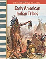 Early American Indian Tribes (Primary Source Readers; Early America)