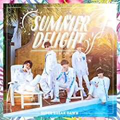 SUMMER DELIGHT♪Super Break Dawn