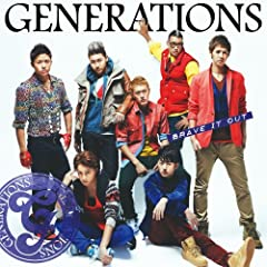 BRAVE IT OUT♪GENERATIONS