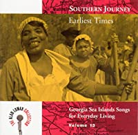 Southern Journey, Vol. 13: Earlist Times - Georgia Sea Island Songs For Everyday Living
