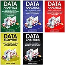 Data Analytics: 5 Books in 1: Bible of 5 Manuscripts - Beginner's Guide + Tips and Tricks + Effective Strategies + Best Practices to Learn Data Analytics Efficiently + Advanced Strategies