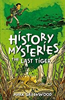 The Last Tiger (History Mysteries)