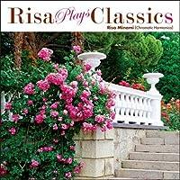 Risa Plays Classic by RISA MINAMI (2016-02-10)