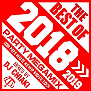 THE BEST OF 2018 mixed by DJ CHIAKI