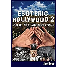 Esoteric Hollywood 2: More Sex, Cults and Symbols in Film