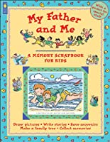 My Father and Me: A Memory Scrapbook for Kids (Memory Scrapbooks for Kids)