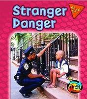 Stranger Danger (Be Safe!)