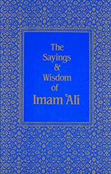 The Sayings & Wisdom of Imam `Ali by [Haeri, Shaykh Fadhlalla]