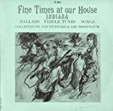 Fine Times at Our House: Tradional Music of Indian
