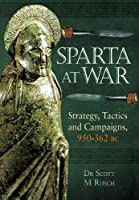 Sparta at War: Strategy, Tactics, and Campaigns,550-362 BC