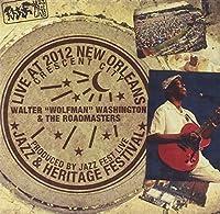 Live at Jazzfest 2012 by Walter 'Wolfman' Washington (2013-05-03)