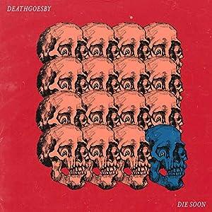 Die Soon [Explicit]