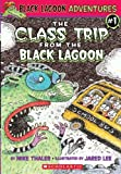 Class Trip from the Black Lagoon (Black Lagoon Adventures)