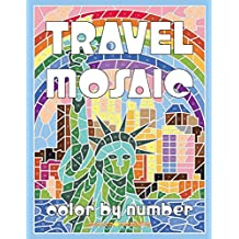 Travel Mosaic Color by Number: Activity Puzzle Coloring Book for Adults Relaxation & Stress Relief: Volume 2