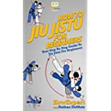 How To Jiu Jitsu For Beginners: Your Step By Step Guide To Jiu Jitsu For Beginners