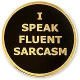 Pinsanity I Speak Fluent Sarcasm Enamel Lapel Pin