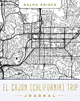 El Cajon (California) Trip Journal: Lined Travel Journal/Diary/Notebook With Map Cover Art