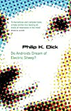 Do Androids Dream of Electric Sheep?. Philip K. Dick (S.F. Masterworks)
