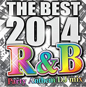 THE BEST 2014 R&B Party Anthem DJ mix