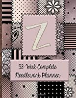"""Z:  53-Week Complete Needlework Planner: """"Sew"""" Much Fun  Monogram Needlework Planner with 2:3 and 4:5 Graph Paper - and a Page for Notes"""