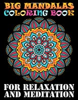 Big Mandalas Coloring Book For Relaxation And Meditarion: 101 Unique Different Mandala Images Stress Gorgeous Designs and Beautiful Mandalas for Relaxation, Creativity and Stress Relief