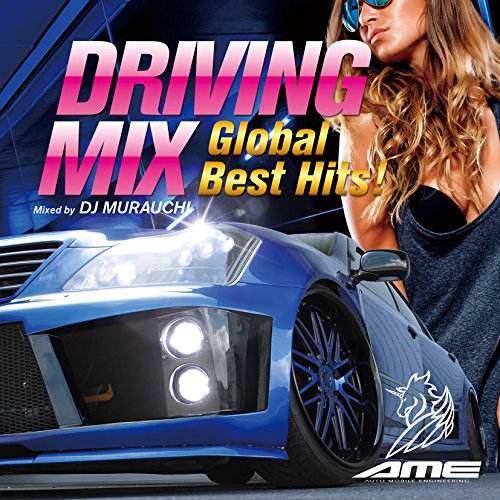 DRIVING MIX ~Global Best Hits!~ Mixed by DJ MURAUCHI