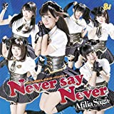 Never say Never / アフィリア・サーガ