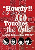 """""""Howdy!! We are ACO Touches the Walls""""LIVE at Billboard Live TOKYO"""