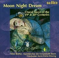 Moon,  Night,  Dream: Choral M