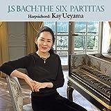 J.S.バッハ : 6つのパルティータ (J.S.Bach : The Six Partitas / Kay Ueyama (Harpsichord)) [2CD] [日本語帯・解説付]