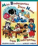 Miss Bindergarten Stays Home From Kindergarten (Miss Bindergarten Books (Pb))