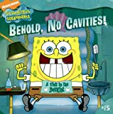 Behold, No Cavities!: A Visit to the Dentist (Spongebob Squarepants)