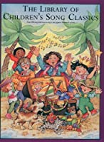 The Library of Children's Song Classics by Unknown(1993-01-01)