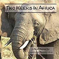 Two Weeks in Africa: A Photo Journal