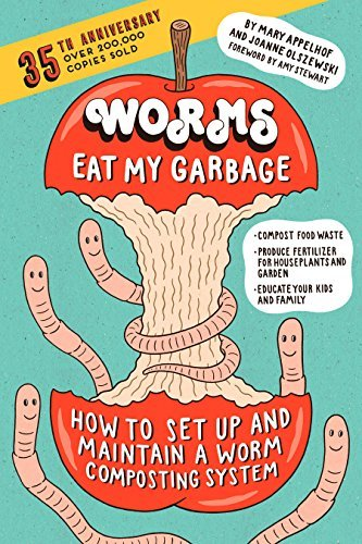 Worms Eat My Garbage, 35th Anniversary Edition: How to Set Up and Maintain a Worm Composting System: Compost Food Waste, Produce Fertilizer for Houseplants ... Your Kids and Family (English Edition)