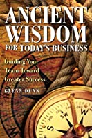 Ancient Wisdom for Today's Business