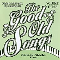 Good Old Songs: From Ragtime to Wartime 3