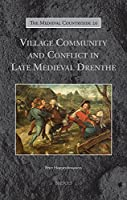 Village Community and Conflict in Late Medieval Drenthe (The Medieval Countryside)