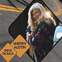 Drive on Back by Sherry Austin (2013-05-03)
