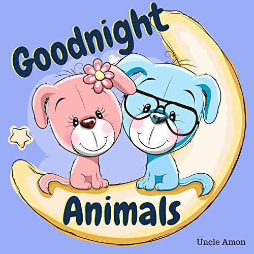 Goodnight Animals: A Cute Bedtime Story for Sleepy Heads (English Edition)の詳細を見る