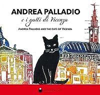 Andrea Palladio e i gatti di Vicenza-Andrea Palladio and the cats of Vicenza