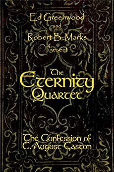 [Marks, Robert B.]のThe Eternity Quartet: The Confession of C. August Gaston (English Edition)