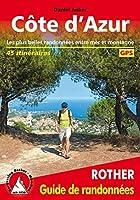 Côte d'Azur: Les plus belles randonnées entre mer et montagne. 45 itinéraires